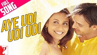 Aye Udi Udi Udi - Full Song   Saathiya   Vivek Oberoi   Rani Mukerji   Adnan Sami   A. R. Rahman