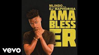 Mlindo - AmaBlesser ft. DJ Maphorisa