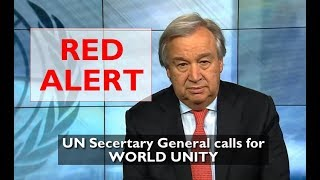 "UN Secretary General ""RED ALERT FOR THE WORLD"" - Calls for WORLD UNITY - World Uniting with the Pope"