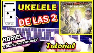 Cómo tocar DE LAS 2 😊 🙌 Ukelele😊 Noriel  Bad Bunny Arcangel tutorial fácil