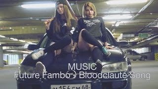 Dancehall/ Albi/ Dance/ Music- Future Fambo – Bloodclaute Song