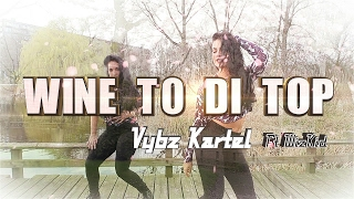 Vybz Kartel ft Wizkid - WINE TO DI TOP - Choreography - Marie Kerida & Marthe Vangeel