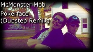 McMonster Mob - Pokerface (Dubstep Remix)