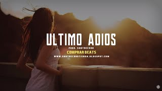 Ultimo Adios - Trap Latino Romantico Beat Sad | Prod. by ShotRecord