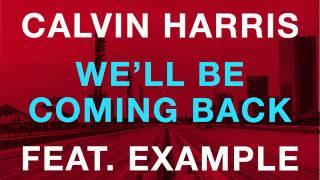 We'll Be Coming Back (Radio Edit) - Calvin Harris feat. Example