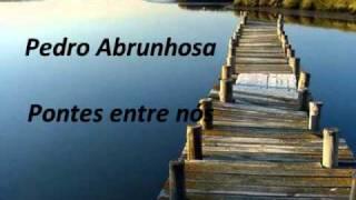 Pedro Abrunhosa - Pontes entre nós
