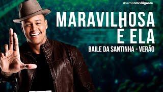 LÉO SANTANA | MARAVILHOSA É ELA (BAILE DA SANTINHA VERÃO)