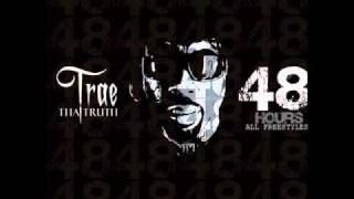 Trae Tha Truth - Let Them Boys Know (48 Hours Mixtape)