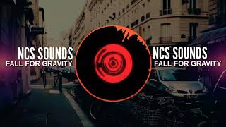 NCS SOUNDS  - Fall For Gravity