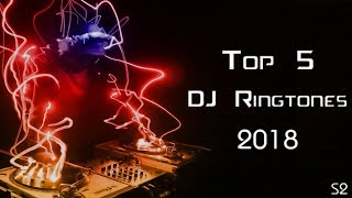 Top 5 DJ Ringtones 2018 |Download Now| S2