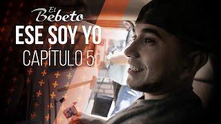 """El Bebeto - Web Serie """"Ese soy yo"""" Capítulo 5"""