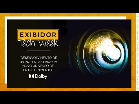 EXIBIDOR Tech Week - Painel Dolby