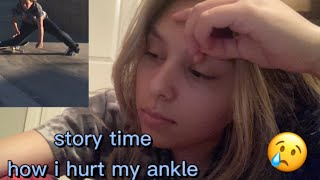 story time-how I hurt my ankle