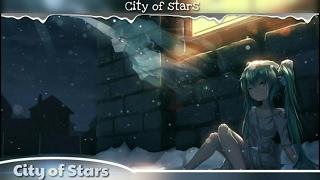 ♕Nightcore♕ ➜「City Of Stars」☆La La Land☆