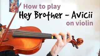 How to Play Hey Brother - Avicii   Easy violin tutorial