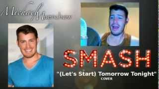 (Let's Start) Tomorrow Tonight - SMASH Cover - Michael Muenchow