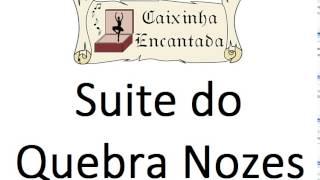 Suite do Quebra Nozes - Caixinha Encantada
