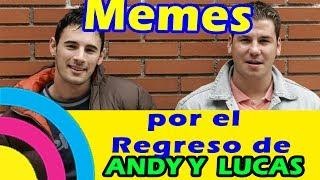 ¡MEMES! por el regreso de Andy y Lucas ¡ahora están GORDITOS!