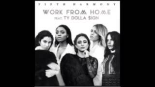 Work From Home (Audio) Fifth harmony FT. TY Dolla $ign