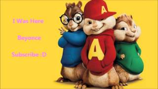 The Chipmunks - I Was Here (Beyonce)