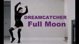 Dreamcatcher (드림캐쳐) - Full Moon Dance Cover