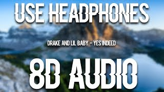 Drake & Lil Baby - Yes Indeed (8D AUDIO)