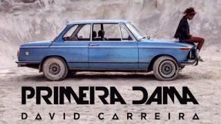 David Carreira – Primeira Dama