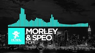 [Melodic Dubstep] Morley & Speo - Hope [NCS Release]