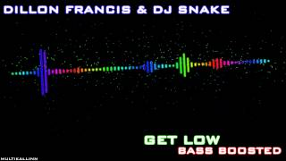 Dillon Francis & DjSnake - Get Low (Bass Boosted)