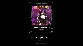 Bárbara Bandeira X Yuzi💔X Karetus - One Nation