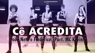 Cê Acredita - João Neto e Frederico ( Part. MC Kevinho ) Coreografia KDence