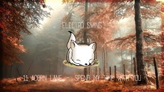 • Electro Swing • 11 Acorn Lane - Spend My Time With You | Copyright