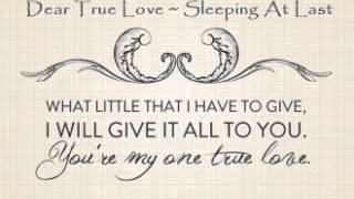 Dear True Love ~ Sleeping At Last