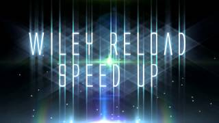 Wiley Reload Speed Up Remix (Sounds Better)