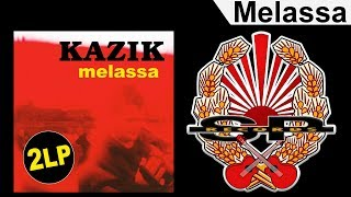 KAZIK - Melassa [OFFICIAL AUDIO]