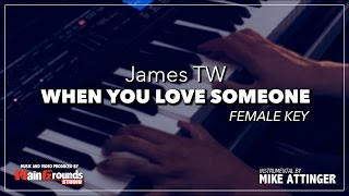 James TW - When you love someone - Piano acoustic karaoke / Lyrics / Instrumental - Female key