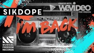Sikdope - I´m Back (Kaisar Bootleg)