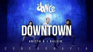 Downtown - Anitta & J Balvin | FitDance TV (Coreografia) Dance Video