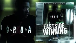 DBE Fhat Daddy - Eastside Winning [Audio]