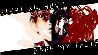 Bare my teeth || Ajin