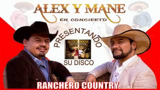 alex y mane  Ranchero Country