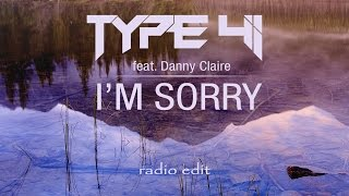 Type 41 feat.  Danny Claire - I'm Sorry (Radio Edit)