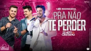Zé Neto e Cristiano Pra Não Te Perder Part Cristiano Araújo