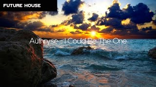 [Future House] Authryse - I Could Be The One