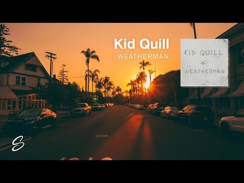 Kid Quill - Weatherman