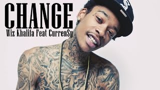 Wiz Khalifa - Change ft Curren$y