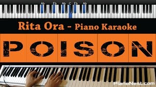 Rita Ora - Poison - Piano Karaoke / Sing Along / Cover with Lyrics
