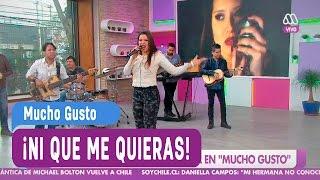 María José Quintanilla - Ni que me quieras - Mucho Gusto 2016