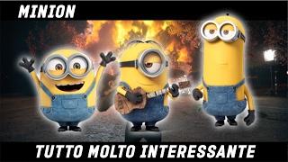 TUTTO MOLTO INTERESSANTE - MINION