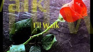 I'll Walk (With Lyrics)